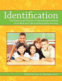 Identification: The Theory and Practice of Identifying Students for Gifted and Talented Education Services