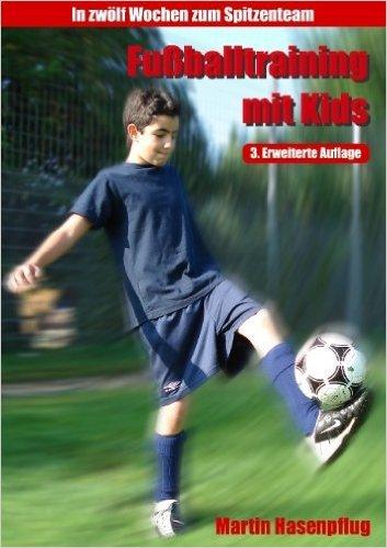 Fußballtraining mit Kids - In 12 Wochen zum Spitzenteam ( 10. Dezember 2009 )