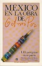 México en la obra de Octavio Paz, I. El peregrino en su patria: historia y política de México (Letras Mexicanas) (Spanish Edition)
