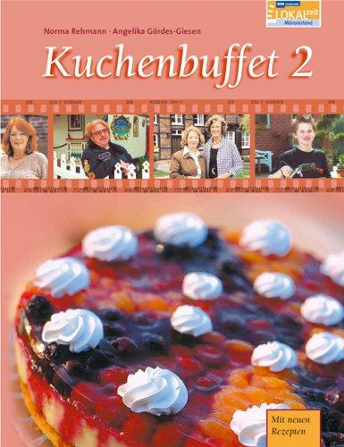 Kuchenbuffet: Das Buch zur WDR-Fernsehserie mit 52 Backrezepten