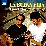 La Buena Vida [Duo Deloro] [Naxos: