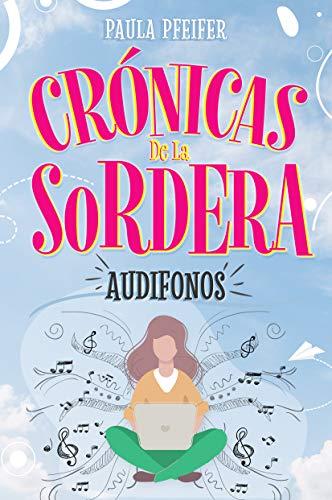 Crónicas de la Sordera: Audífonos