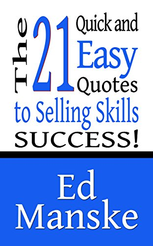 The 21 Quick and Easy Quotes to Selling Skills Success