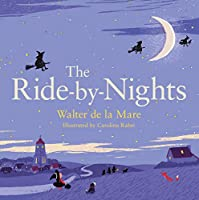 The Ride-by-nights (Four Seasons of Walter De La Mare)