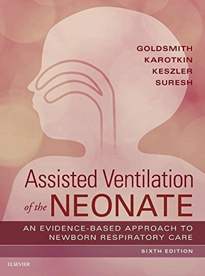 平等スカルク救援Assisted Ventilation of the Neonate E-Book: Evidence-Based Approach to Newborn Respiratory Care (English Edition)