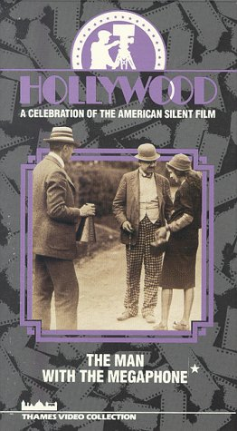 Hollywood a Celebration of the American Silent Film Episode 10 - The Man With the Megaphone [VHS]