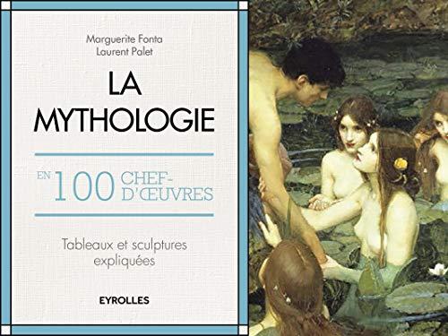 La mythologie en 100 chefs d'œuvre