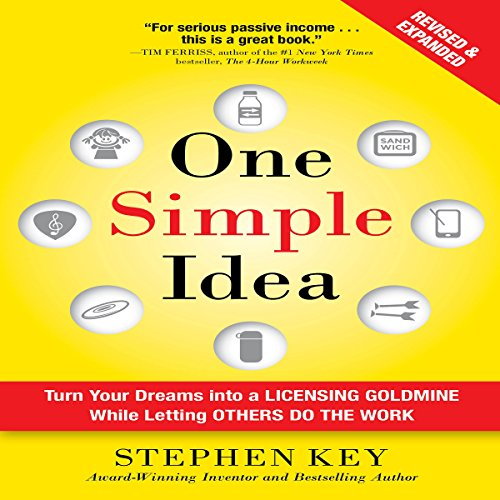 One Simple Idea, Revised and Expanded Edition     Turn Your Dreams into a Licensing Goldmine While Letting Others Do the Work              By:                                                                                                                                 Stephen Key                               Narrated by:                                                                                                                                 A. T. Chandler                      Length: 8 hrs and 53 mins     174 ratings     Overall 4.7