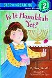 Is it Hanukkah, Yet? (Step into Reading)