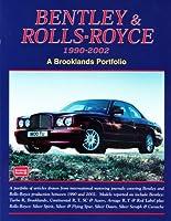 Bentley & Rolls-Royce 1990-2002: A Brooklands Portfolio (Brooklands Portfolio S)