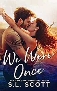 We Were Once by [S.L. Scott]