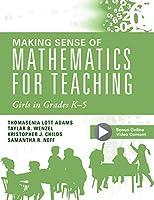 Making Sense of Mathematics for Teaching Girls in Grades K-5