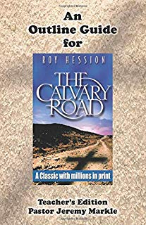 An Outline Guide for THE CALVARY ROAD by Roy Hession (Teacher's Edition)