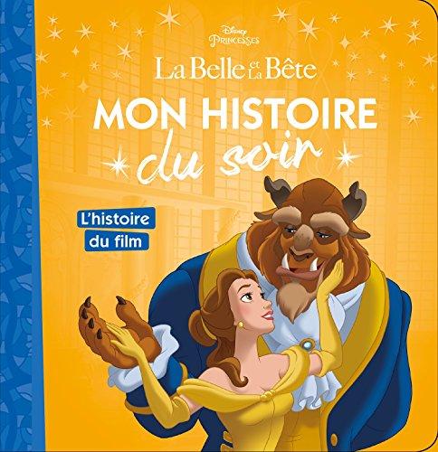 LA BELLE ET LA BÊTE - Mon Histoire du Soir - L'histoire du film - Disney Princesses