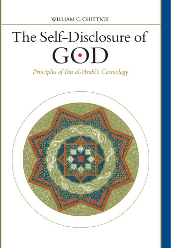 The Self-Disclosure of God: Principles of Ibn Al-'Arabi's Cosmology (Suny Series in Islam)