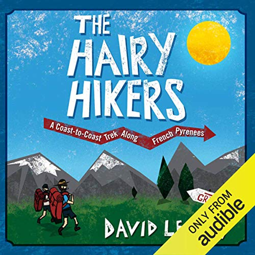 The Hairy Hikers: A Coast-to-Coast Trek Along the French Pyrenees cover art