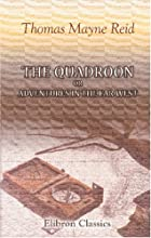 The Quadroon; or, Adventures in the Far West