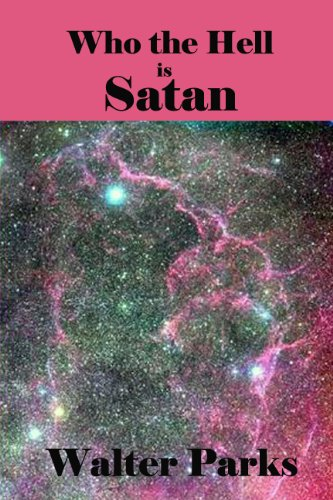 Book: Who the Hell is Satan by Walter Parks