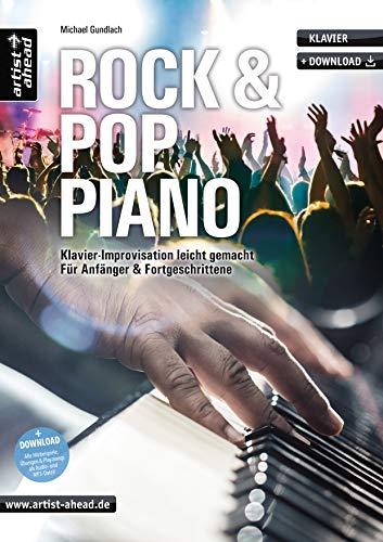 Rock- & Pop-Piano: Klavier-Improvisation leicht gemacht, für Anfänger & Fortgeschrittene (inkl. Download). Lehrbuch. Klavierschule. Klavierstücke. Spielstücke. Klaviernoten. Spielbuch.