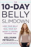 The 10-Day Belly Slimdown: Lose Your Belly, Heal Your Gut, Enjoy a Lighter,...
