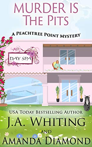 Murder is the Pits (A Peachtree Point Mystery Book 2) by [J A  Whiting, Amanda  Diamond]