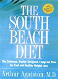 The South Beach Diet: The Delicious, Doctor-designed, Foolproof Plan for Fast and Healthy Weight Loss (The South Beach Diet)