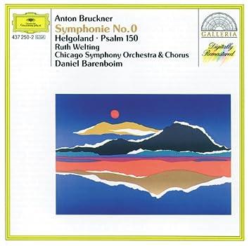 Bruckner: Symphony No.0; Helgoland; Psalm 150