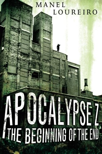 Download The Beginning of the End (Apocalypse Z) 1612184340