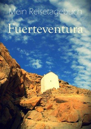 Mein Reisetagebuch - Fuerteventura: Notizbuch / Tagebuch - DIN A5 - liniert