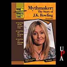 Mythmaker: The Story of J.K. Rowling, Second Edition