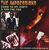 Come To My Party/Fan The Fire by Impressions (2013-05-03)