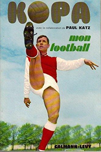 Raymond Kopa – Mon football