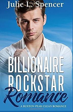 Billionaire Rock Star Romance: A Buxton Peak Clean Romance