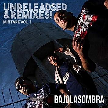 Unreleadsed & Remixes! Mixtape, Vol.1