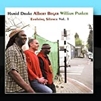Evolving Silence Vol. 1 by Albert Beger, William Parker Hamid Drake