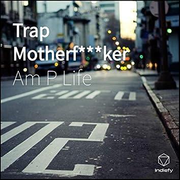 Trap Motherf***ker