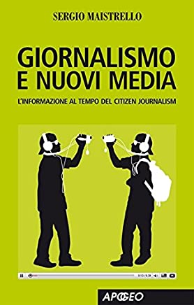 Giornalismo e nuovi media (Web marketing Vol. 45)