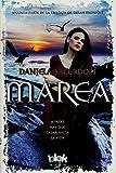 Marea (Trilogía Sara Midnight 2): A veces hay que dejar hasta la vida