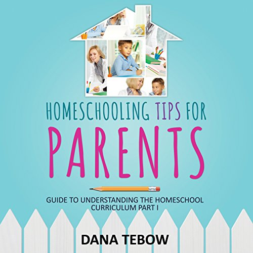 Homeschooling Tips for Parents     Guide to Understanding the Homeschool Curriculum Part I              By:                                                                                                                                 Dana Tebow                               Narrated by:                                                                                                                                 Mandy Mahan                      Length: 1 hr and 34 mins     3 ratings     Overall 2.0