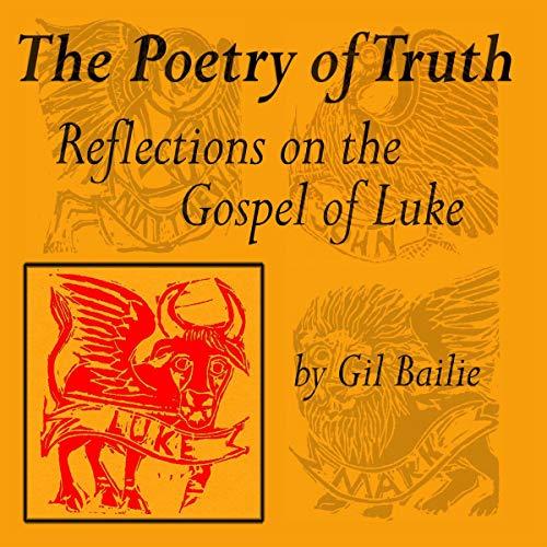 Poetry of Truth - Reflections on the Gospel of Luke audiobook cover art