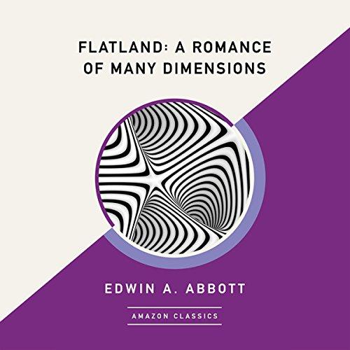 Flatland: A Romance of Many Dimensions (AmazonClassics Edition) audiobook cover art