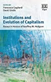 Institutions and Evolution of Capitalism: Essays in Honour of Geoffrey M. Hodgson