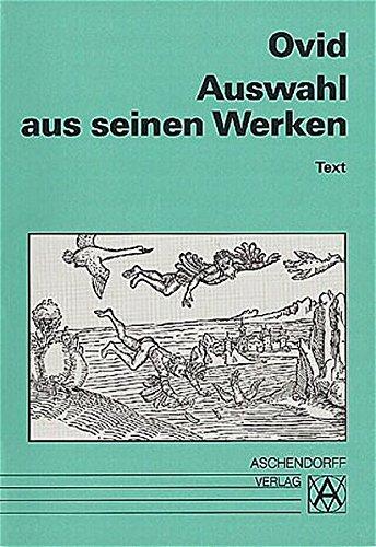 Auswahl aus seinen Werken: Text (Latein) (Aschendorffs Sammlung lateinischer und griechischer Klassiker / Lateinische Texte und Kommentare)
