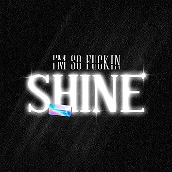 I'M SO FUCKIN SHINE (feat. ФЛЕТЧЕР)