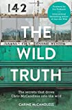 The Wild Truth: The Secrets That Drove Chris Mccandless into the Wild [Lingua inglese]