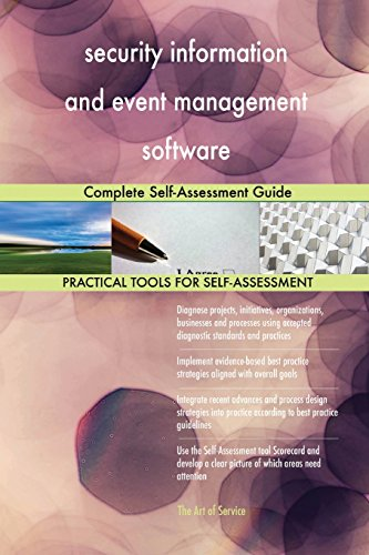 security information and event management software: Complete Self-Assessment Gui