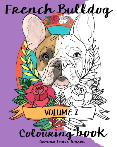 French Bulldog Colouring Book.: Volume 2. (French bulldog colouring books)