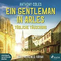 Ein Gentleman in Arles - Toedliche Taeuschung: Ein Provence-Krimi