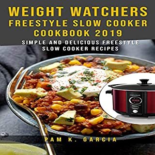 Weight Watchers Freestyle Slow Cooker Cookbook 2019     Simple and Delicious Freestyle Slow Cooker Recipes!              Written by:                                                                                                                                 Pam K. Garcia                               Narrated by:                                                                                                                                 Gary J. Chambers                      Length: 1 hr and 40 mins     Not rated yet     Overall 0.0