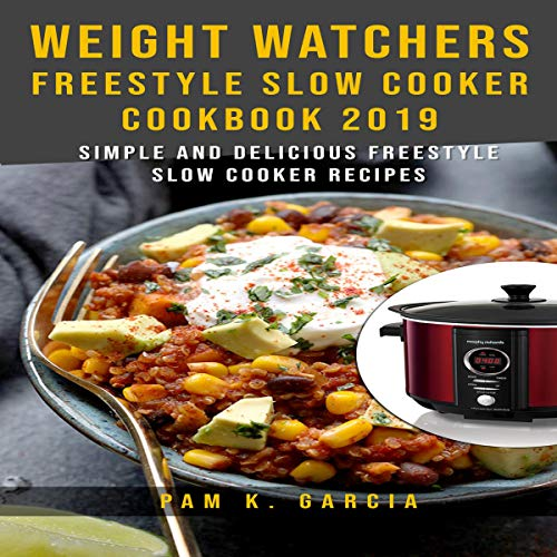 Weight Watchers Freestyle Slow Cooker Cookbook 2019     Simple and Delicious Freestyle Slow Cooker Recipes!              By:                                                                                                                                 Pam K. Garcia                               Narrated by:                                                                                                                                 Gary J. Chambers                      Length: 1 hr and 40 mins     2 ratings     Overall 5.0